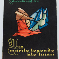 Alexandru Mitru - Din marile legende ale lumii (vol. 2) (ilus. Marcela Cordescu)