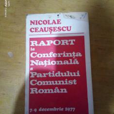 Raport la conferinta nationala a PCR 7-9 Decembrie 1977-Nicolae Ceausescu