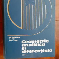 GEOMETRIE ANALITICA  SI DIFERENTIALA - GHEORGHIEV MIRON PAPUC VOL 1