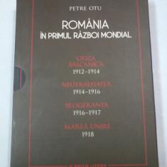 ROMANIA IN PRIMUL RAZBOI MONDIAL (4 volume) - PETRE OTU