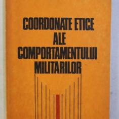 COORDONATE ETICE ALE COMPORTAMENTULUI MILITARILOR de EMIL BURBULEA , MIRCEA GRAMA , 1979