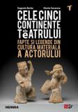 Cele cinci continente ale teatrului/Eugenio Barba
