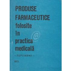 Produse farmaceutice folosite in practica medicala - supliment