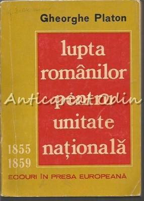 Lupta Romanilor Pentru Unitate Nationala - Gheorghe Platon foto