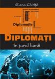 Diplomati in jurul lumii/Elena Chirita