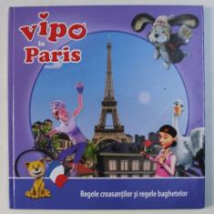 VIPO LA PARIS , REGELE CROASANTILOR SI REGELE BAGHETELOR , 2013