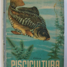 PISCICULTURA de I. POJOGA EDITIA A II-A, 1959