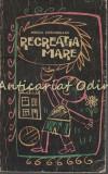 Cumpara ieftin Recreatia Mare - Mircea Santimbreanu - Ilustratii: Vladimir Crivat