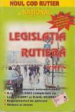 Legislatie rutiera - curs valabil din 1 decembrie 2006 (editie revizuita si completata, include noua lege a circulatiei)