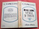 Balade Vesele si Triste, editie cartonata. Editura Albatros, 1986 -G. Topirceanu, Alta editura, George Topirceanu
