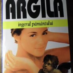 ARGILA INGERUL PAMANTULUI - A. GORIS, A. LIOT, P. GORIS