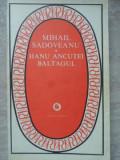 HANU ANCUTEI. BALTAGUL-MIHAIL SADOVEANU