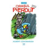 Carte Editura Pandora M, Orasul pierdut, Robert Quackenbush