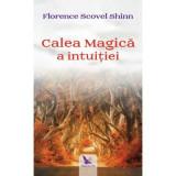 Calea magica a intuitiei, Florence Scovel Shinn