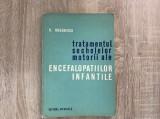 Tratamentul sechelelor motorii ale encefalopatiilor infantile/ N. Robanescu//