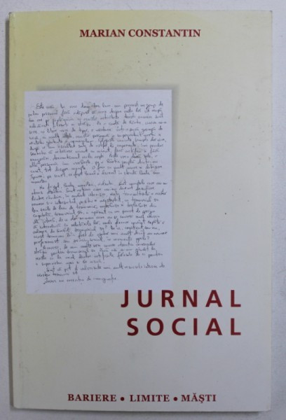 JURNAL SOCIAL - BARIERE , LIMITE , MASTI de MARIAN CONSTANTIN , 2005