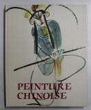 PEINTURE CHINOISE - ECOLE DE CHANG - HAI , photographies de BEDRICH FORMAN , texte de JOSEF HEJZLAR , 1987