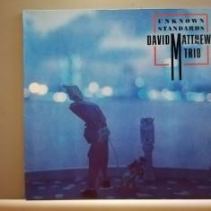 David Matthews Trio (Dave Weckl) – Unknown Standards (1988/King/RFG) - Vinil/M, emi records