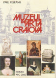 Palatul Jean Mihail - Muzeul de Arta Craiova (ghid, editie revazuta si adaugita)