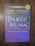 TATA BOGAT , TATA SARAC , EDUCATIA FINANCIARA IN FAMILIE -ROBERT T. KIYOSAKI