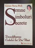 Cumpara ieftin SEMNE SI SIMBOLURI SECRETE - Carmen Harra