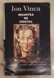 Moartea de cristal, cu Ilustratii dupa lucrarile lui Marcel Iancu si Magdalena Radulescu - Ion Vinea