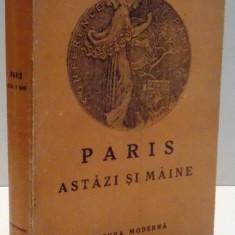PARIS ASTAZI SI MAINE de MICAELA CATARGI , DEDICATIE * , 1947