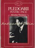 Pledoarii Pentru Pace - Nicolae Titulescu
