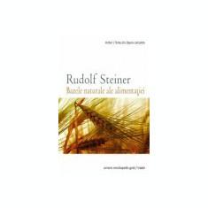rudolf steiner bazele naturale ale alimentatiei / p