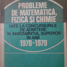 PROBLEME DE MATEMATICA, FIZICA SI CHIMIE DATE LA CONCURSURILE DE ADMITERE 1978-1