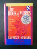 LAWRENCE KUSHNER - THE BOOK OF WORDS. TALKING SPIRITUAL LIFE, LIVING SPIRITUAL