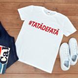 """Cumpara ieftin Tricou personalizat """"Tata de fata"""" (Marime: XL, Marime imprimeu: A3 + 10 lei,..."""