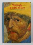 VAN GOGH , LE SOLEIL EN FACE par PASCAL BONAFOUX , 1990