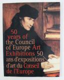 50 YEARS OF THE COUNCIL OF EUROPE ART EXHIBITIONS , 2004 , EDITIE BILINGVA ENGLEZA - FRANCEZA