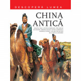 Descopera Lumea. China Antica.