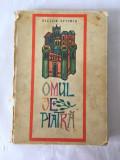 OMUL DE PIATRA. VICTOR EFTIMIU, EDITURA TINERETULUI 1969, 178 pag, coperti tari