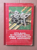 Utilajul și tehnologia prelucrării prin așchiere/ colectiv/1981