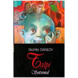 Talpi - Sotronul - roman, Polirom, Nichita Danilov