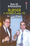 Bursier în America anilor 90