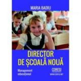 Director de scoala noua - Maria Badiu