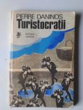 Turistocraţii - Pierre Daninos     (4+1)
