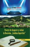 Povesti de dragoste si razboi in Bucovina. Gradina Imperiilor/Dan Silviu Boerescu, Integral