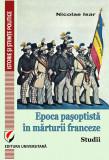 Cumpara ieftin Epoca pasoptista in marturii franceze. Studii