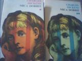 Charles Dickens - MICA DORRIT { 2 volume } / 1975, Alta editura