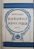 DARURILE PAMANTULUI , POEZII , CANTECELE PATRIEI , SESURI NATALE , ARHAICE , PLOAIE CU SOARE, ED. a III a de NICHIFOR CRAINIC , Bucuresti 1929