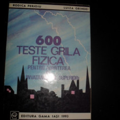 600 teste grila/fizica, pentru admiterea in invatamantul Rodica Perjoiu