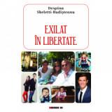Exilat in libertate - de Despina Skeletti-Budisteanu