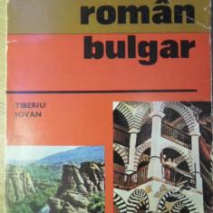 GHID DE CONVERSATIE ROMAN BULGAR - TIBERIU IOVAN