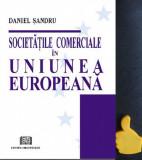 Societatile comerciale in uniunea europeana Daniel Sandru