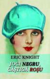 Joci Negru, Castiga Rosu/Eric Knight